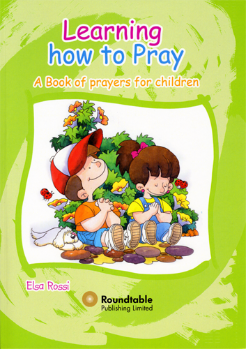Learning How to Pray: a Book of Prayers for Children