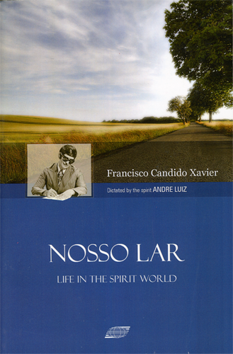 Nosso Lar: an Account of Life in a Spiritual Colony in the World of Spirits