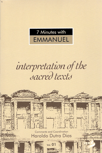 Seven Minutes with Emmanuel: Interpretation of the Sacred Texts (Vol. I)