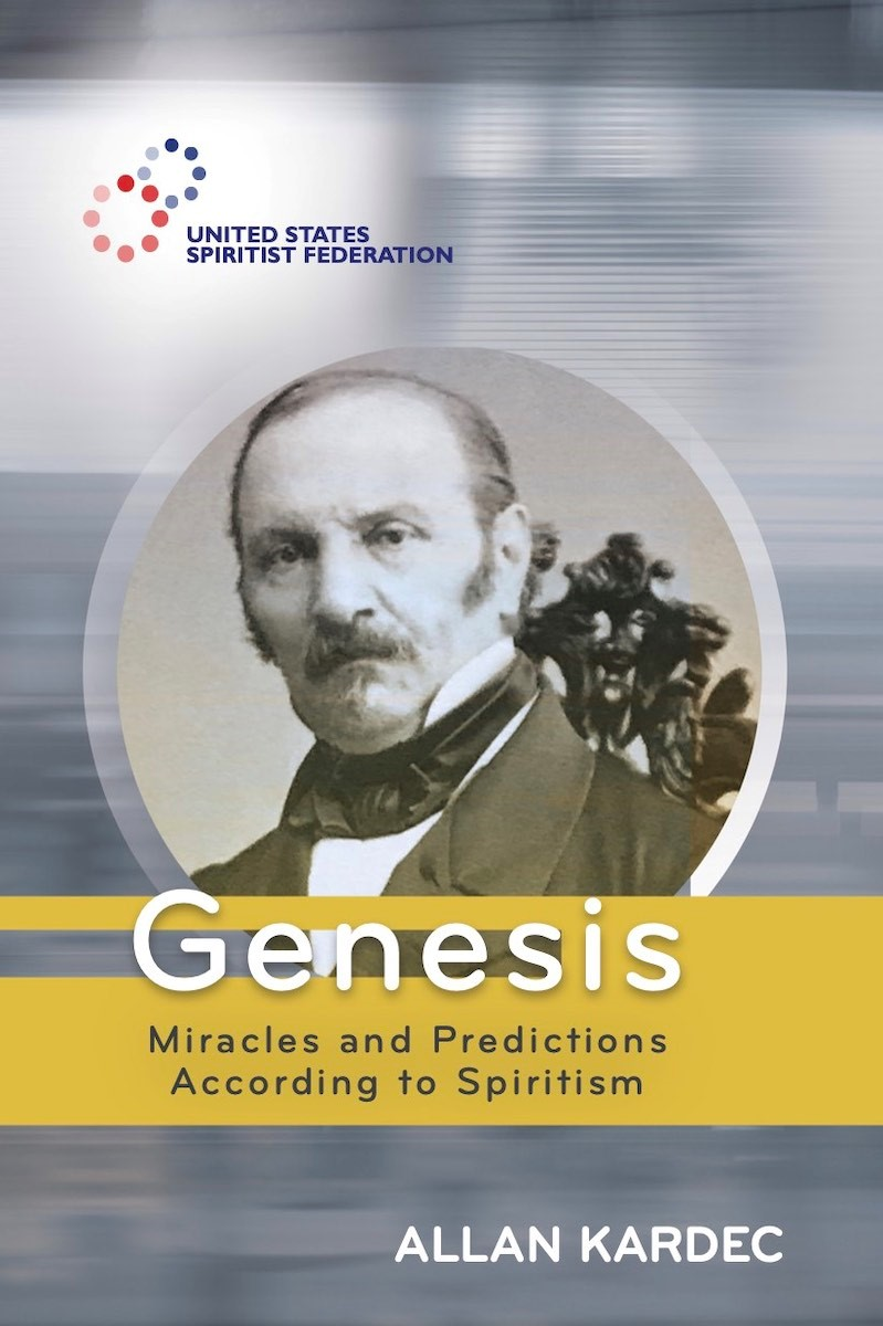 Genesis: Miracles and Predictions According to Spiritism